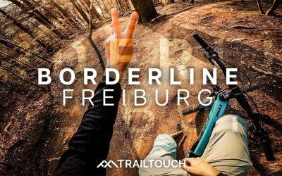 BORDERLINE COMEBACK – Freiburg MTB | TrailTouch